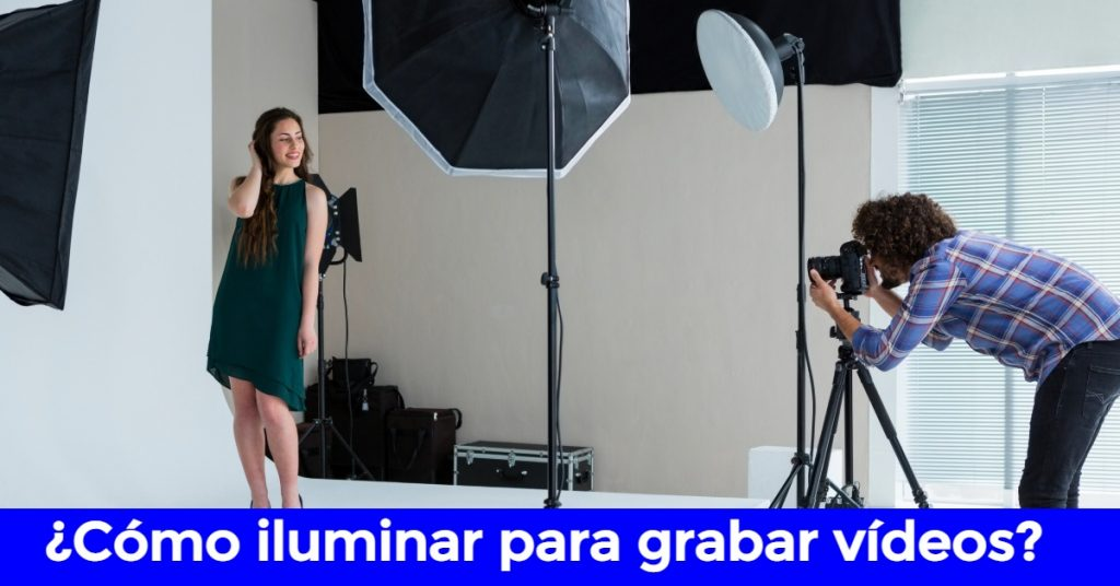 cómo iluminar para grabar vídeos